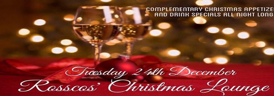 Rossco's Christmas Eve Lounge!